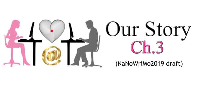 our story chapter 3 romance online love story nanowrimo 2019